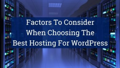 factors to consider when choosing the best hosting for WordPress